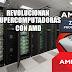 REVOLUCIONAN SUPERCOMPUTADORAS CON AMD