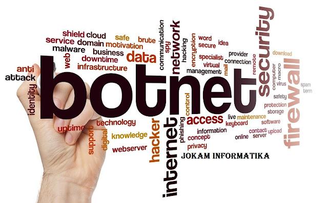 Apa Itu Yang Dimaksud Dengan BotNet Lengkap ? - JOKAM INFORMATIKA