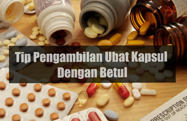 Perkara Yang Boleh Dan Tidak Boleh Dilakukan Kepada Ubat Jenis Kapsul Atau Tablet