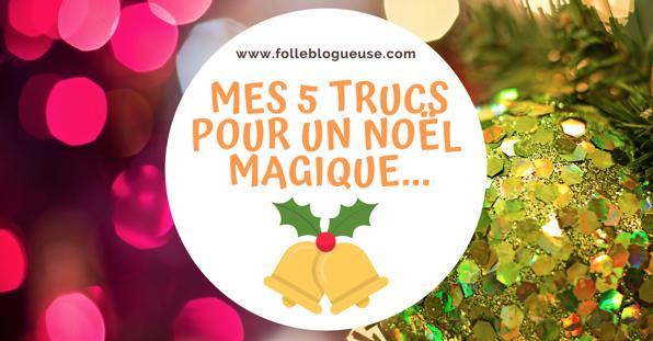 astuce de noel, idée pour un noel magique, noel, magie, magique, astuce, sapin, cadeau, lettre, liste, cadeau, foie gras, folle blogueuse, magasin, décoration, lumières, guirlande, chants