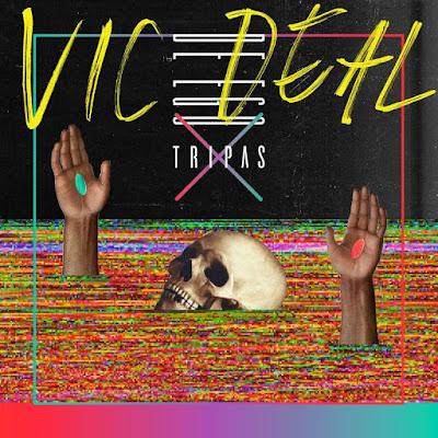 Vic Deal - De Ego Tripas