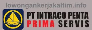 Lowongan Kerja PT Intraco Penta Prima Servis #1701679
