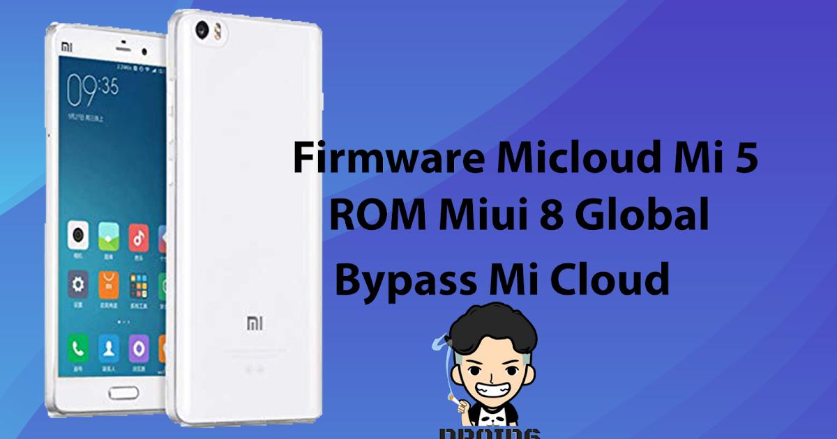 Remove Mi Cloud Xiaomi Mi 5 (Free) Gemini - DROID6 | Tutorial Flash