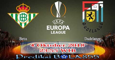 Prediksi Bola855 Betis vs Dudelange 4 Oktober 2018
