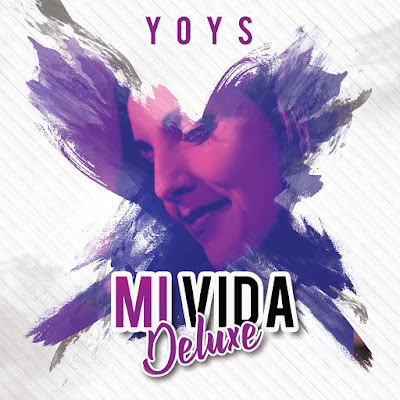 iTunes MP3/AAC Download - Mi Vida (Deluxe) by Yoys - stream album free on top digital music platforms online | The Indie Music Board by Skunk Radio Live (SRL Networks London Music PR) - Thursday, 09 May, 2019