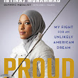 Proud: My Fight for an Unlikely American Dream by Ibtihaj Muhammad with Lori L. Tharps