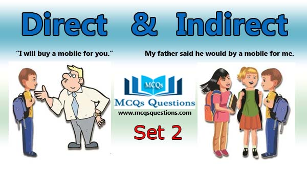 Direct and Indirect Speech MCQs Set 2