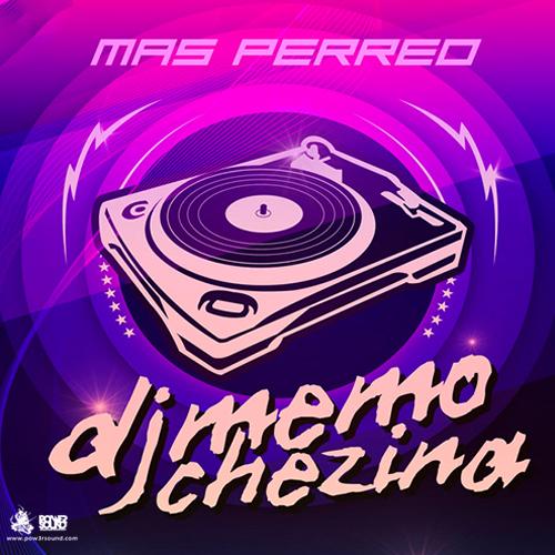 http://www.pow3rsound.com/2018/03/dj-memo-don-chezina-mas-perreo.html