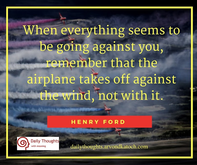Daily, Motivational, Thought, everything, seems, against, wind, airplane, quote,