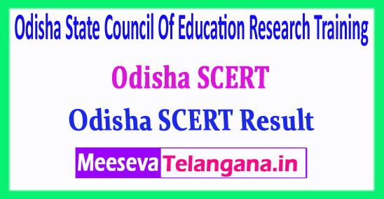 Odisha SCERT Result State Council Of Education Research Training 2018 Entrance Exam Result Download