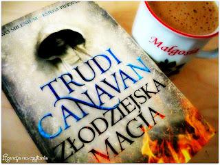 """130. """"Złodziejska magia"""" Trudi Canavan"""