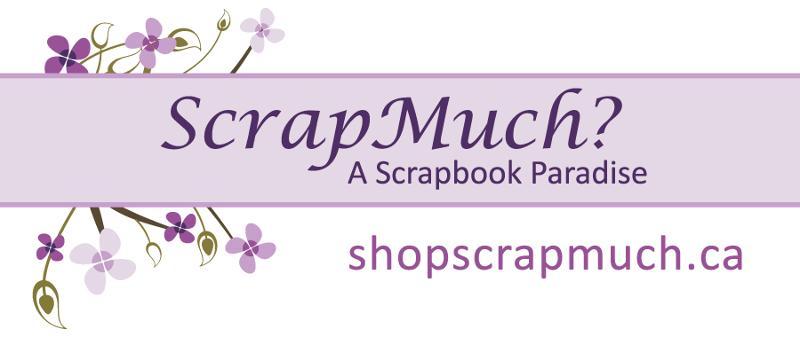 http://www.shopscrapmuch.blogspot.ca/