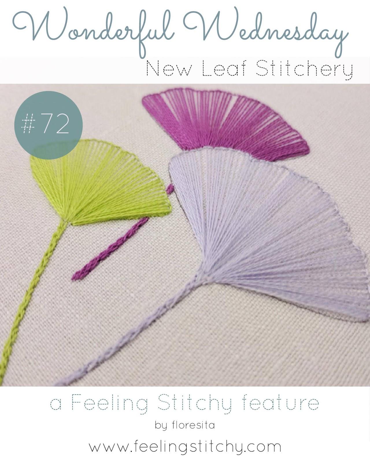 Wonderful Wednesday 72 New Leaf Stitchery as featured by floresita on Feeling Stitchy
