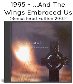 1995 - ...And The Wings Embraced Us