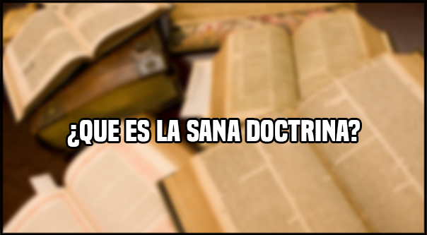 ¿Que es la sana doctrina?