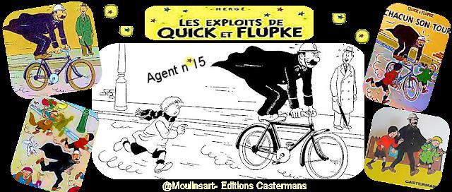 quick, flupke,agent 15 ,herge,casterman, editios, moulinsart