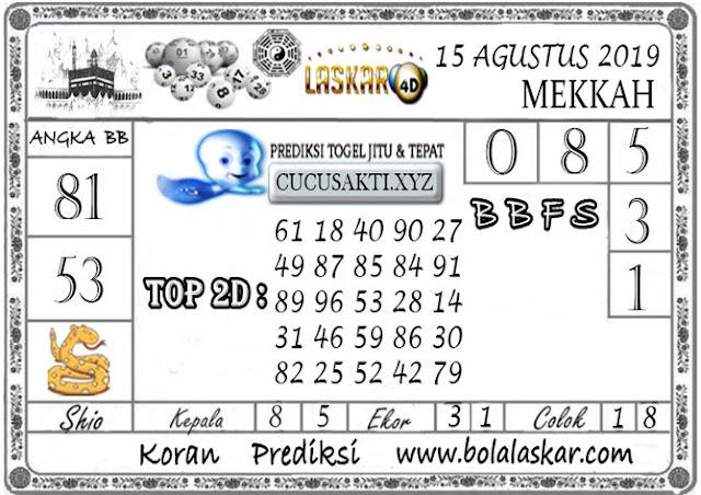 Prediksi Togel MEKKAH LASKAR4D 15 AGUSTUS 2019