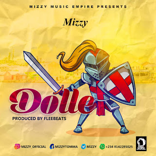 New music :Mizzy - Dolle(Prods by Fleebeats)