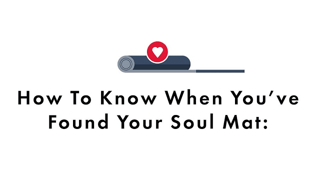 How To Know When You've Found Your Soul Mat