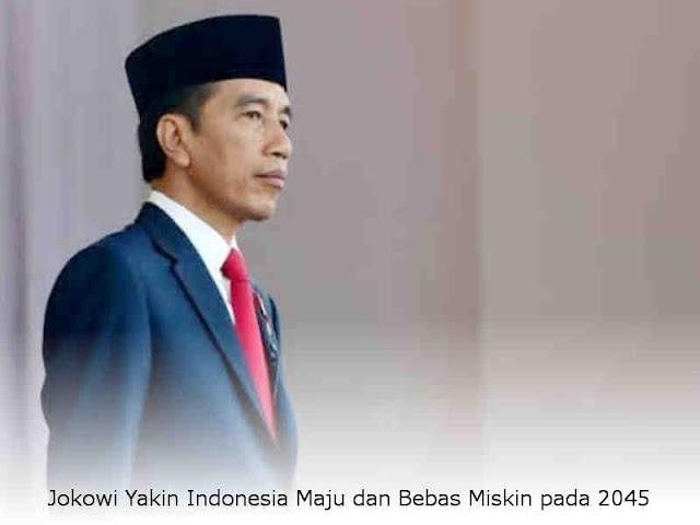 Jokowi Yakin Indonesia Maju dan Bebas Miskin pada 2045