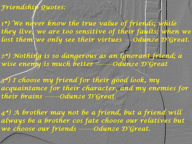 DrOdunze: Odunze D\'Great Friendship quotes.