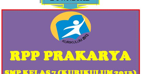 Rpp Prakarya Smp Kelas 7 Kurikulum 2013 Document Sd Negeri 1 Asemrudung