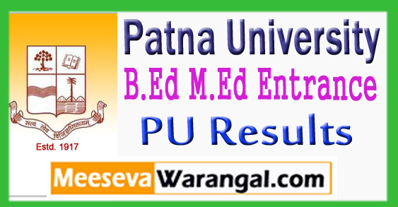 Patna University B.Ed M.Ed Entrance Result 2017