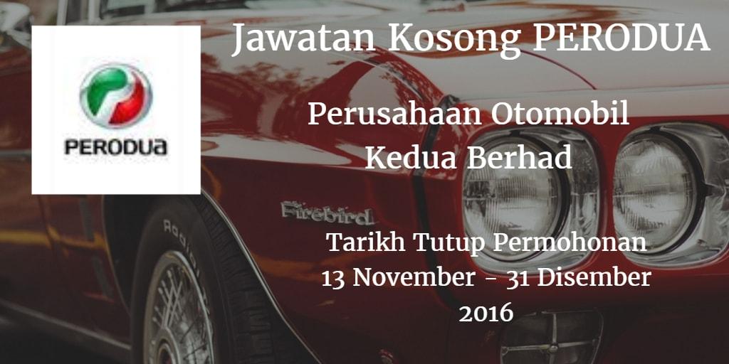 Jawatan Kosong PERODUA 13 November - 31 Disember 2016