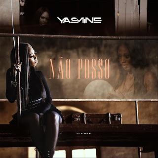 Yasmine - Não Posso (2018) [DOWNLOAD]