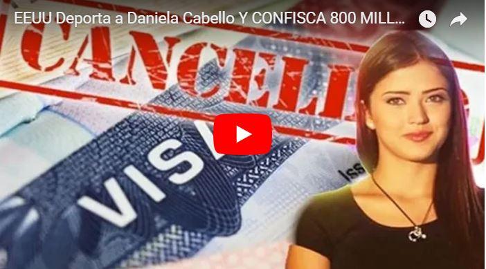 Daniela cabello deportada de Estados Unidos - Retuvieron 800 millones de dólares de Diosdado
