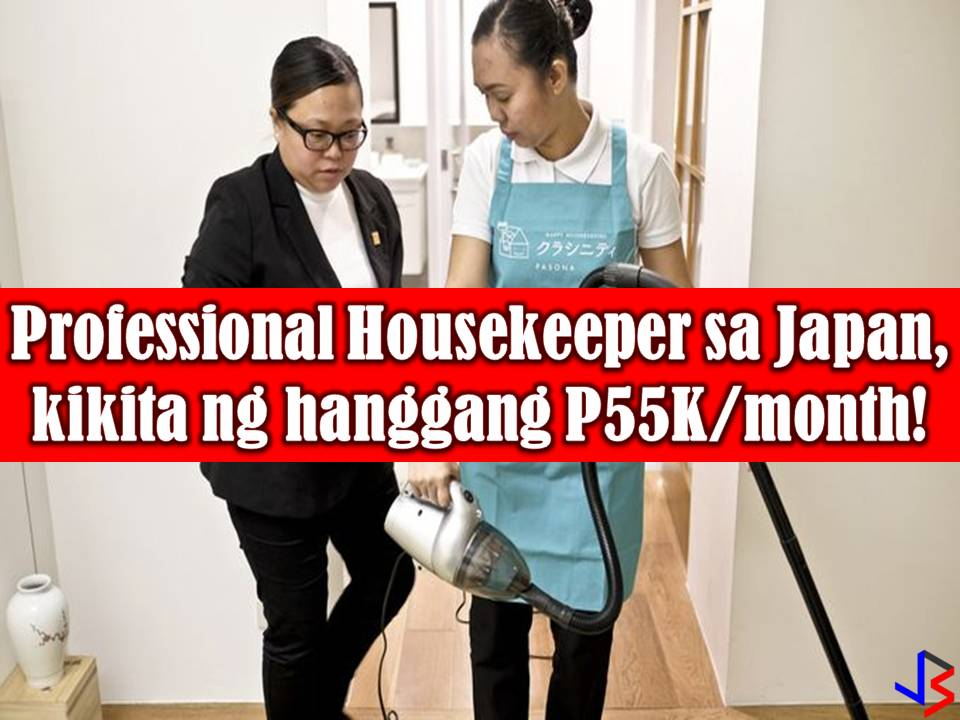 "Filipino domestic helpers are now leveling up as a professional housekeeper in Japan where they can earn as much as P55,000 in a month. Some Filipinos are now in training as a professional housekeeper for the opportunity to work in Japan. These Filipinos are being trained about Japan's language, culture, and the nature of their eight-hour work a day.  According to Marisol Abdurahman's report on GMA News ""24 Oras"" trainees for Japan are some OFWs who previously worked as a domestic helper in Kuwait.  Applicants for the job, however, need to undergo a two-month training in the Philippines to learn the Japanese culture and language, and to familiarize themselves with a typical Japanese house.  The applicants are also taught how to cook and prepare Japanese food.  According to Paolo Guevara, president of the Magsaysay Center for Hospitality and Culinary Arts, it is very important that applicants understand the culture of Japanese people so that they can assimilate their day to day life. Meanwhile, Ritsuko Ito of  Global Human Resource, Senior Manager, Nichii Gakkan Co. Ltd., voiced his admiration to Filipinos. He encouraged Filipinos to apply as professional housekeepers.  ""Filipinos have brightness like the sun, and the friendliness loved by all. Most of all I have taken note of the Filipinos exceptional motivation for work,"" Ito said.  On the other hand, Jocelyn Sanchez, Deputy Administrator Philippine Overseas Employment Administration, said Japan is another alternative destination for Overseas Filipino Workers (OFWs). Professional Housekeeper in Japan could earn from P40,000 to P55,000 a month and they are not stay-in workers. Professional housekeepers are only obliged to work eight hours a day and will receive an overtime pay if being required to work more than the prescribed hours."