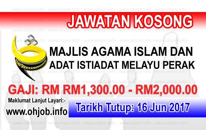 Jawatan Kerja Kosong MAIPk - Majlis Agama Islam dan Adat Melayu Perak logo www.ohjob.info jun 2017