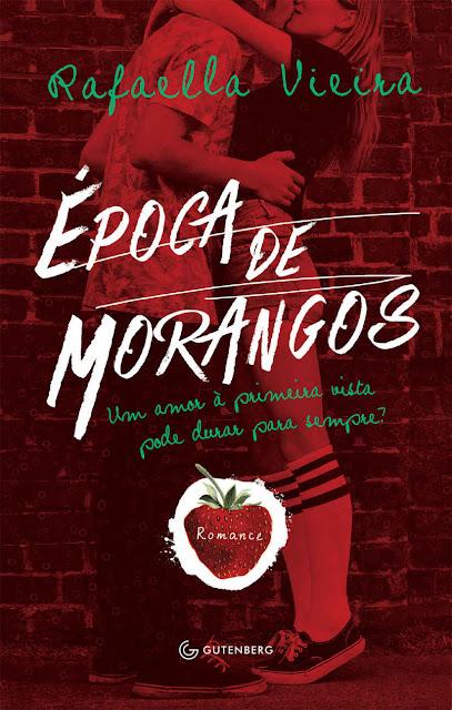 Época de morangos - Rafaella Vieira