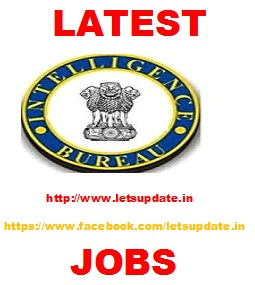 Recruitment of Deputy Director Tech., Deputy Central Intelligence Officer Tech., Deputy Central Intelligence Officer Tech. and Junior Intelligence Officer-II Tech in Intelligence Bureau (IB)-letsupdate