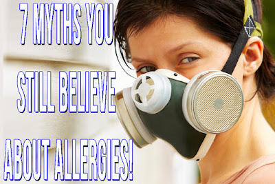 7 MYTHS You Still Believe About ALLERGIES!