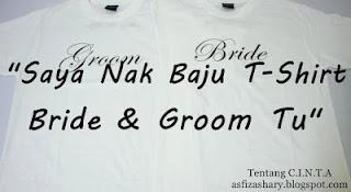 Saya Nak T-Shirt Bride & Groom Tu