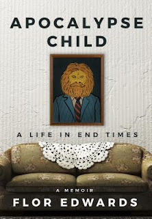 Apocalypse Child: A Life in End Times, Flor Edwards, InToriLex