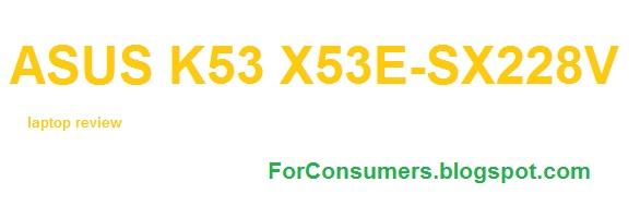 ASUS K53 X53E-SX228V with Celeron processor - specifications