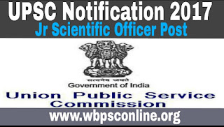 UPSC Notification 2017 Apply Online for Jr Scientific Officer Posts - image UPSC%2BNotification%2B2017 on http://wbpsconline.org