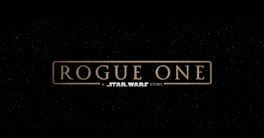 [Movie] 'Rogue One' and only