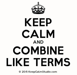Math = Love: Keep Calm and Combine Like Terms Poster