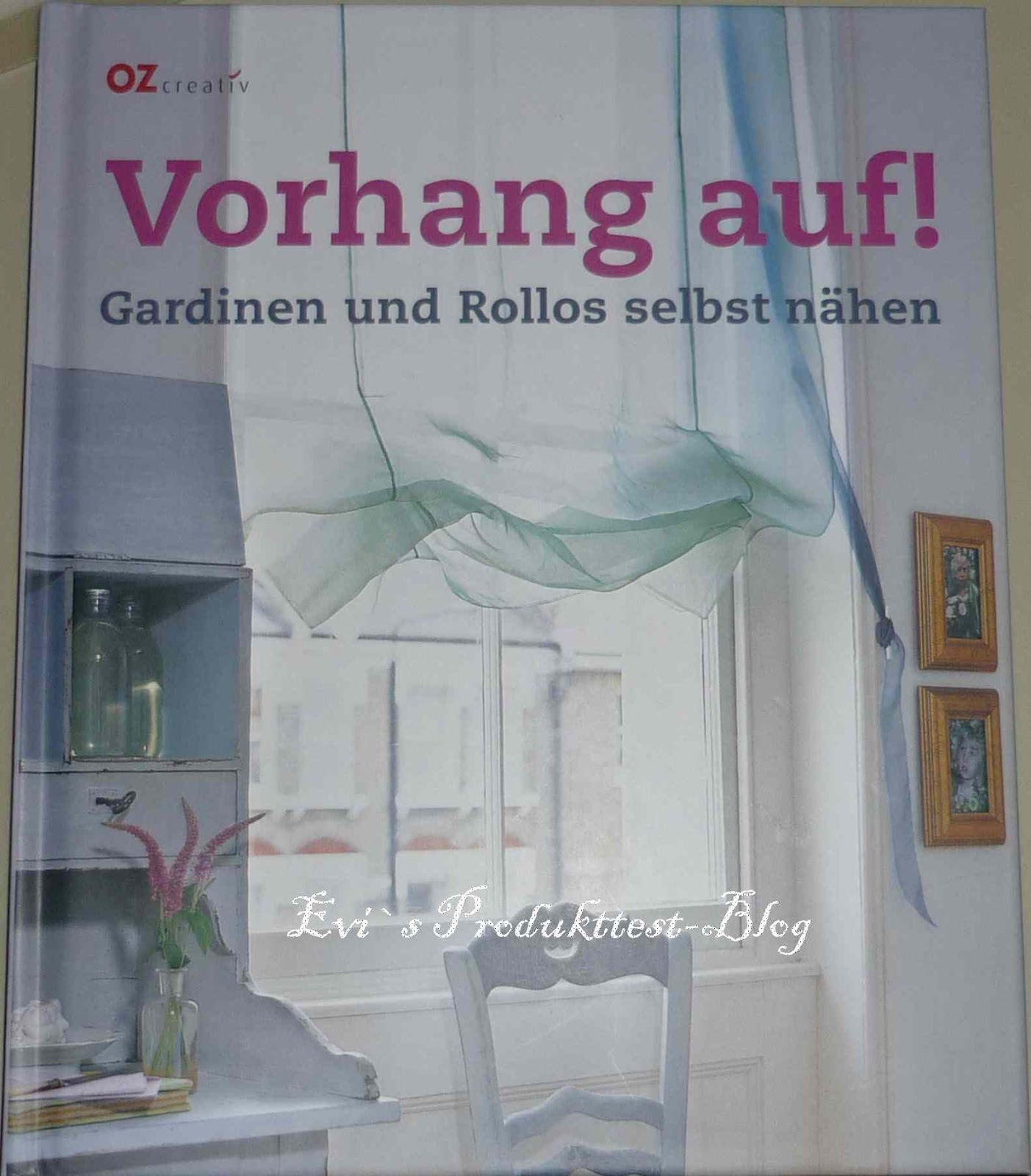 evi s produkttestblog buch vorhang auf gardinen und rollos selbst n hen. Black Bedroom Furniture Sets. Home Design Ideas
