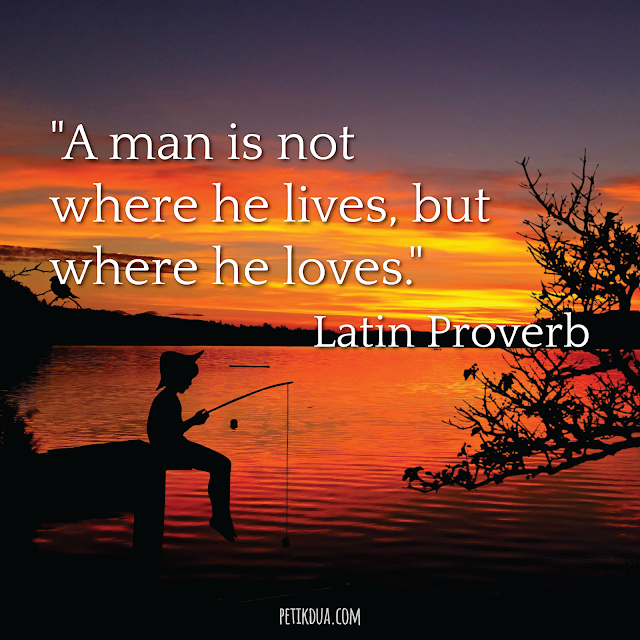 A Man is not Where he Lives latin proverb