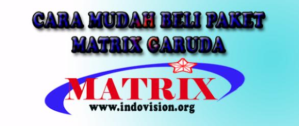 Matrix Garuda - Cara Berlangganan, Paket, Channel, Pembelian dan Promo