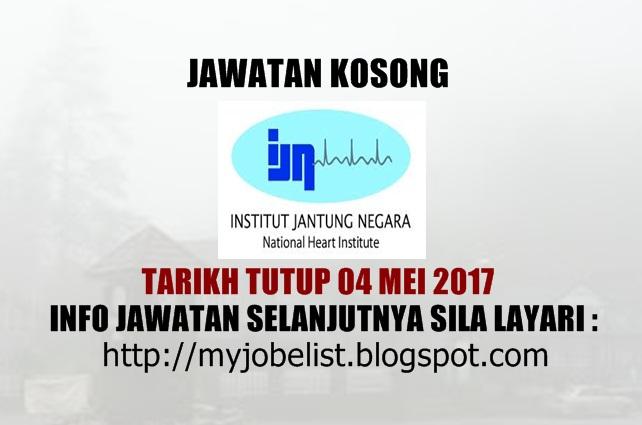 Jawatan Kosong Institut Jantung Negara (IJN) Mei 2017
