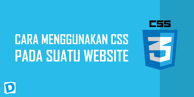 Cara Menggunakan CSS pada sebuah Website