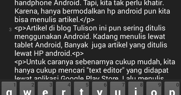 Cara Menulis Blog Lewat HP Android - Tulisan Online