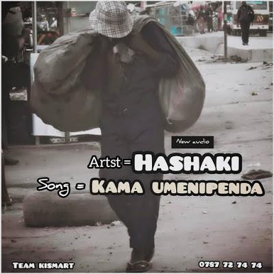 Download Audio | Hashaki - kama umenipenda