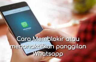Cara Menolak Panggilan Masuk Otomatis Di Aplikasi Whatsapp