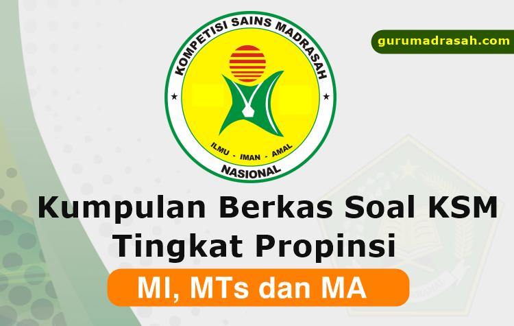 Contoh Soal Ksm Mi Mts Dan Ma Tingkat Provinsi Tahun 2018 Guru Madrasah